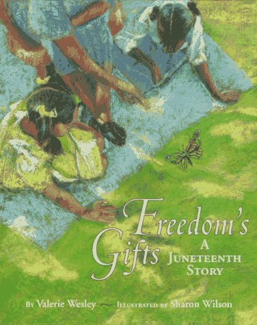 Freedom's Gifts A Juneteenth Story by Valerie Wesley