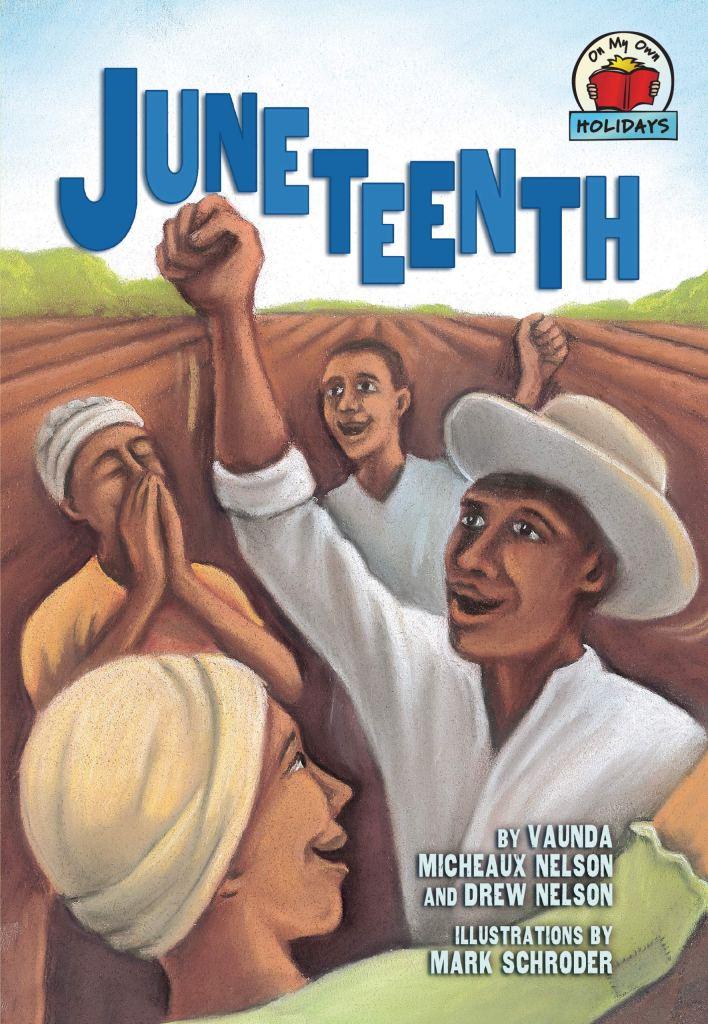 Juneteenth by Vaunda Micheaux Nelson and Drew Nelson