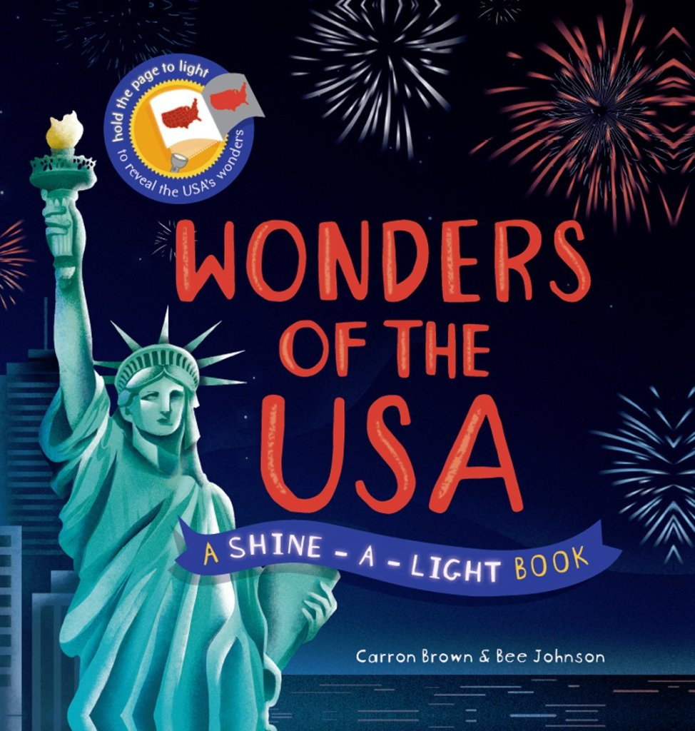 Wonders of the USA A Shine-a-light book by Carron Brown and Bee Johnson