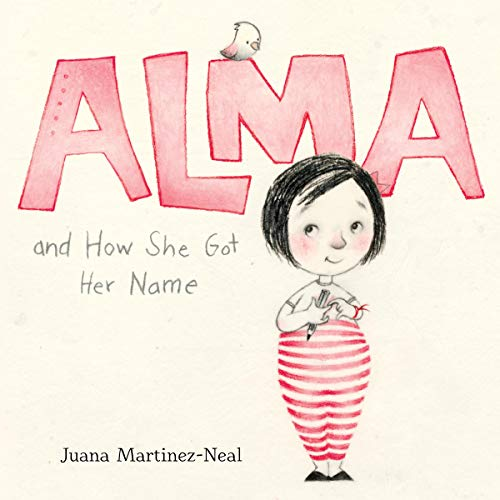 Alma and How She Got Her Name by Juana Martinez-Neal book cover