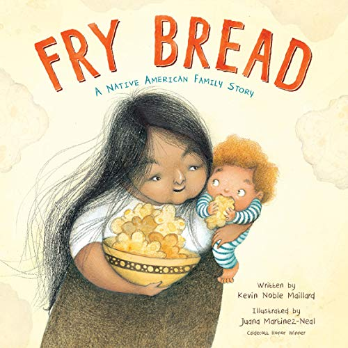 Fry Bread A Native American Family Story by Kevin Noble Maillard book cover