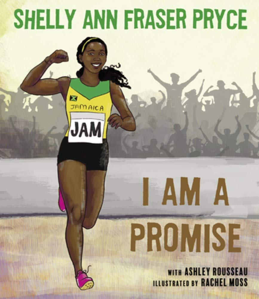 I Am a Promise by Shelly-Ann Fraser-Pryce