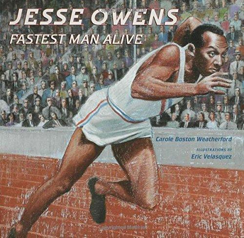 Jesse Owens: Fastest Man Alive by Carole Boston Weatherford
