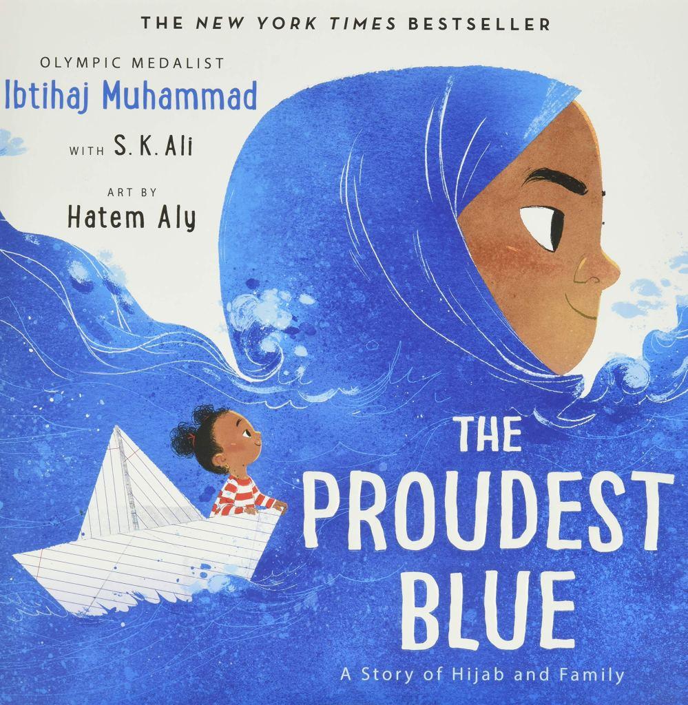 The Proudest Blue by Ibtihaj Muhammad with S.K. Ali