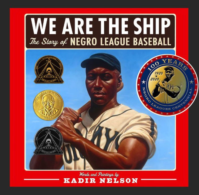 We Are the Ship: The Story of Negro League Baseball by Kadir Nelson book cover