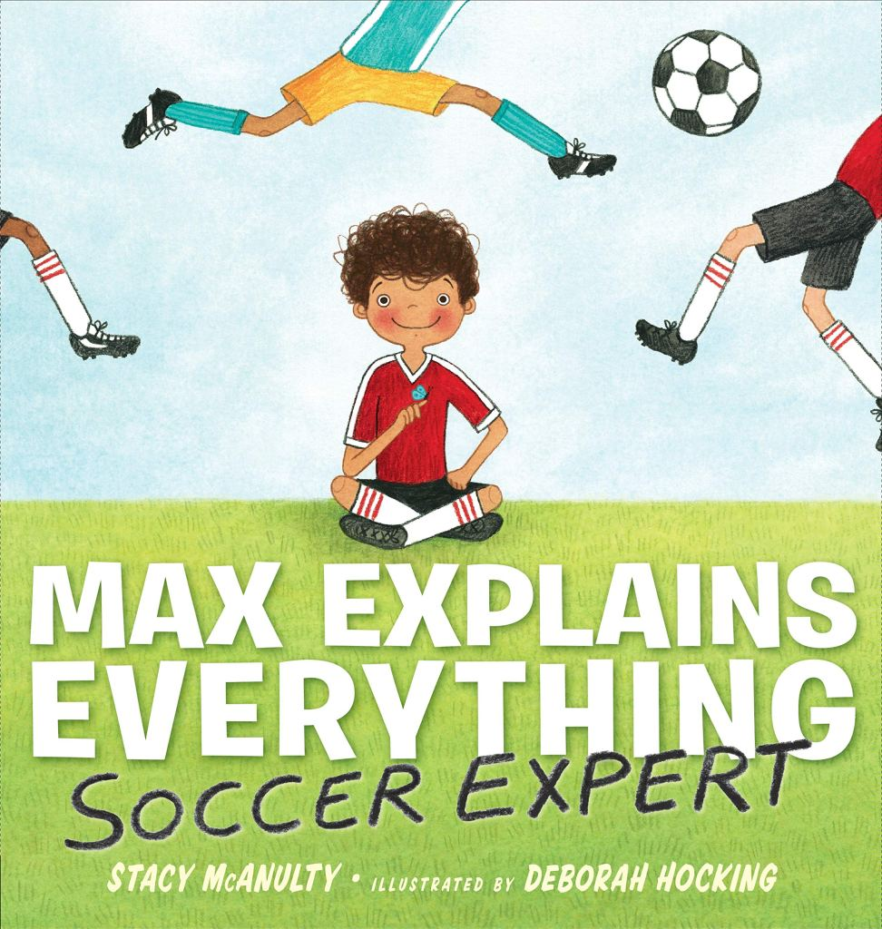 Max Explains Everything Soccer Expert by Stacy McAnulty book cover