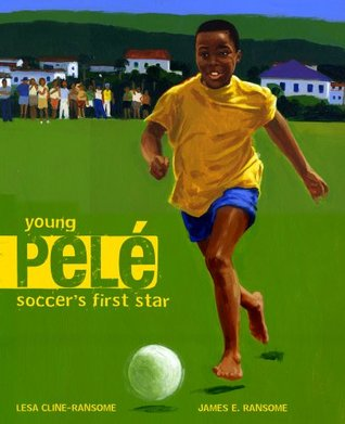 Young Pelé: Soccer's First Star by Lesa Cline-Ransome