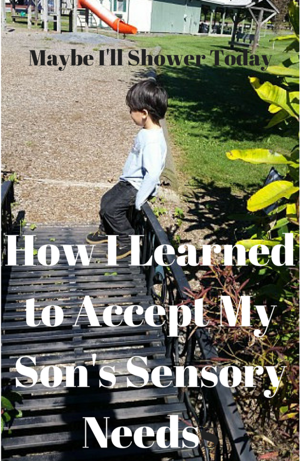 How I learned to accept my Son's Senrory Needs