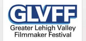 Greater Lehigh Valley Filmmaker Festival