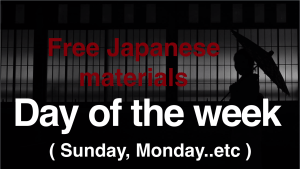 "How to say ""Sunday, Monday…"" in Japanese?  Free study materials"