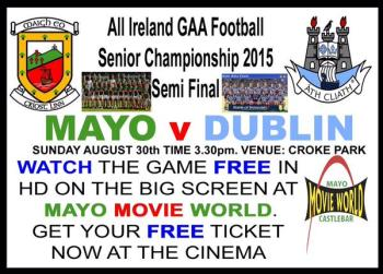 Mayo Movie world are showing the 2015 All-Ireland Semi-final