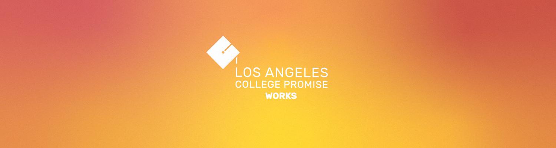 LA College Promise Works