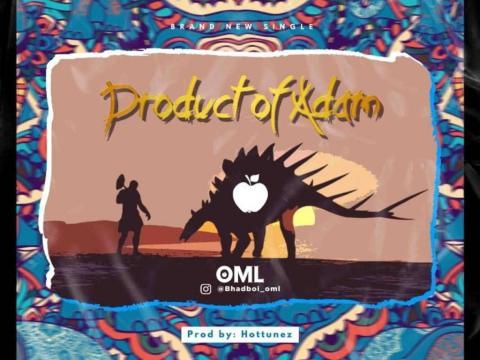Bhadboi OML – Product Of Adam