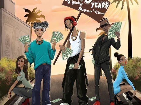 DJ Yankee 1000 Years ft. Blaqbonez & Cheque