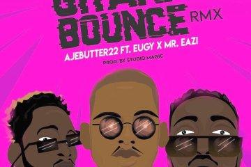 Ajebutter22 – Ghana Bounce ft. Mr. Eazi & Eugy