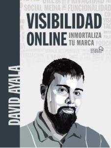 Visibilidad-online-inmortaliza-tu-marca-david-ayala