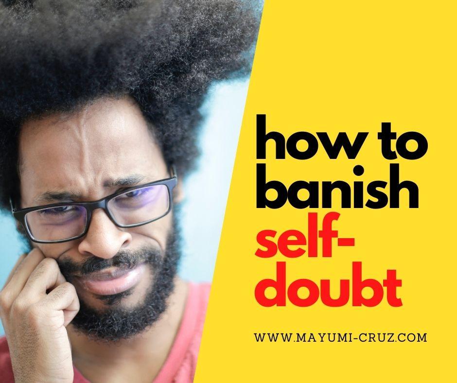 how to banish self doubt