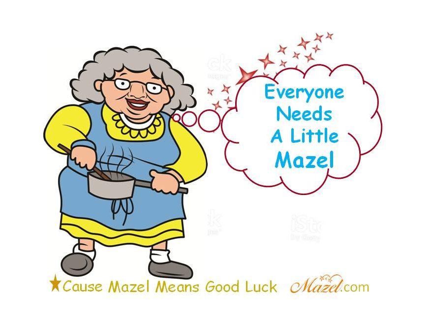 Everyone Needs A Little Mazel