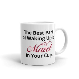 Hamsa The best Part Of Waking Up Is Mazel In Your Cup White Glossy Coffee Mug