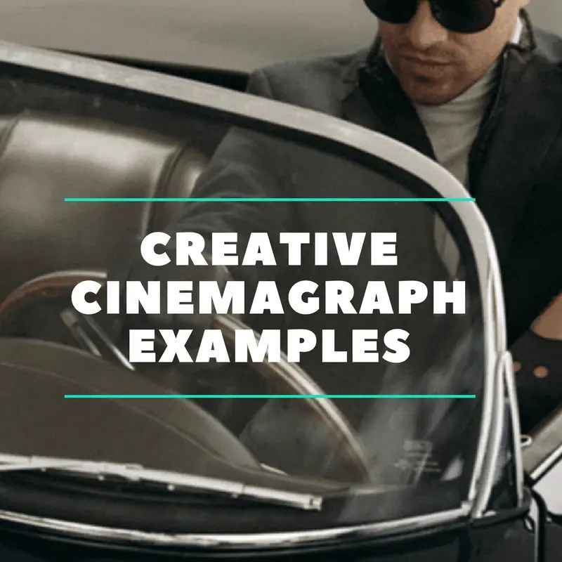 creative cinemagraph examples increase