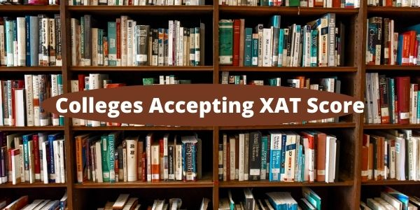 Know Colleges Accepting XAT Score - Top MBA Colleges comes under XAT Exam