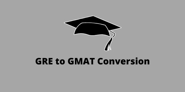 Know the details of GRE to GMAT Conversion in the article.