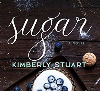 Sugar: A Novel Kimberly Stuart