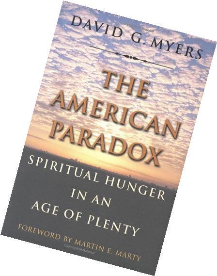 american-paradox-spiritual-hunger-age-plenty