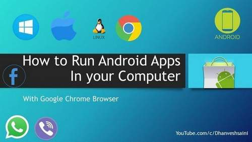 How To Run An Android Application On A Computer Using Google Chrome