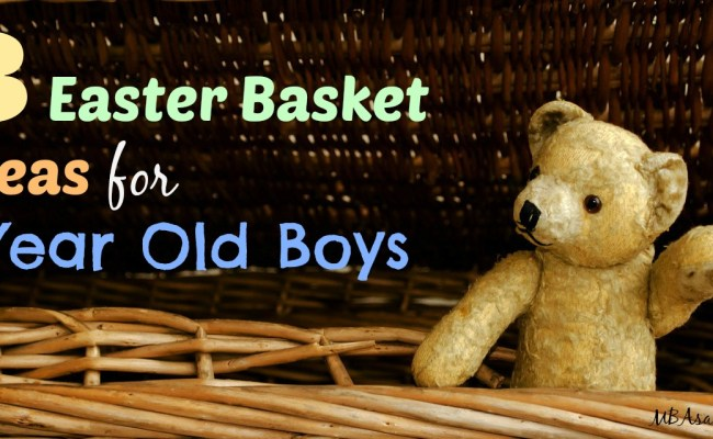 Easter Basket Ideas For 1 Year Old Boys Mba Sahm