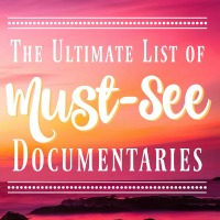 The Ultimate List of Best Documentaries to Watch