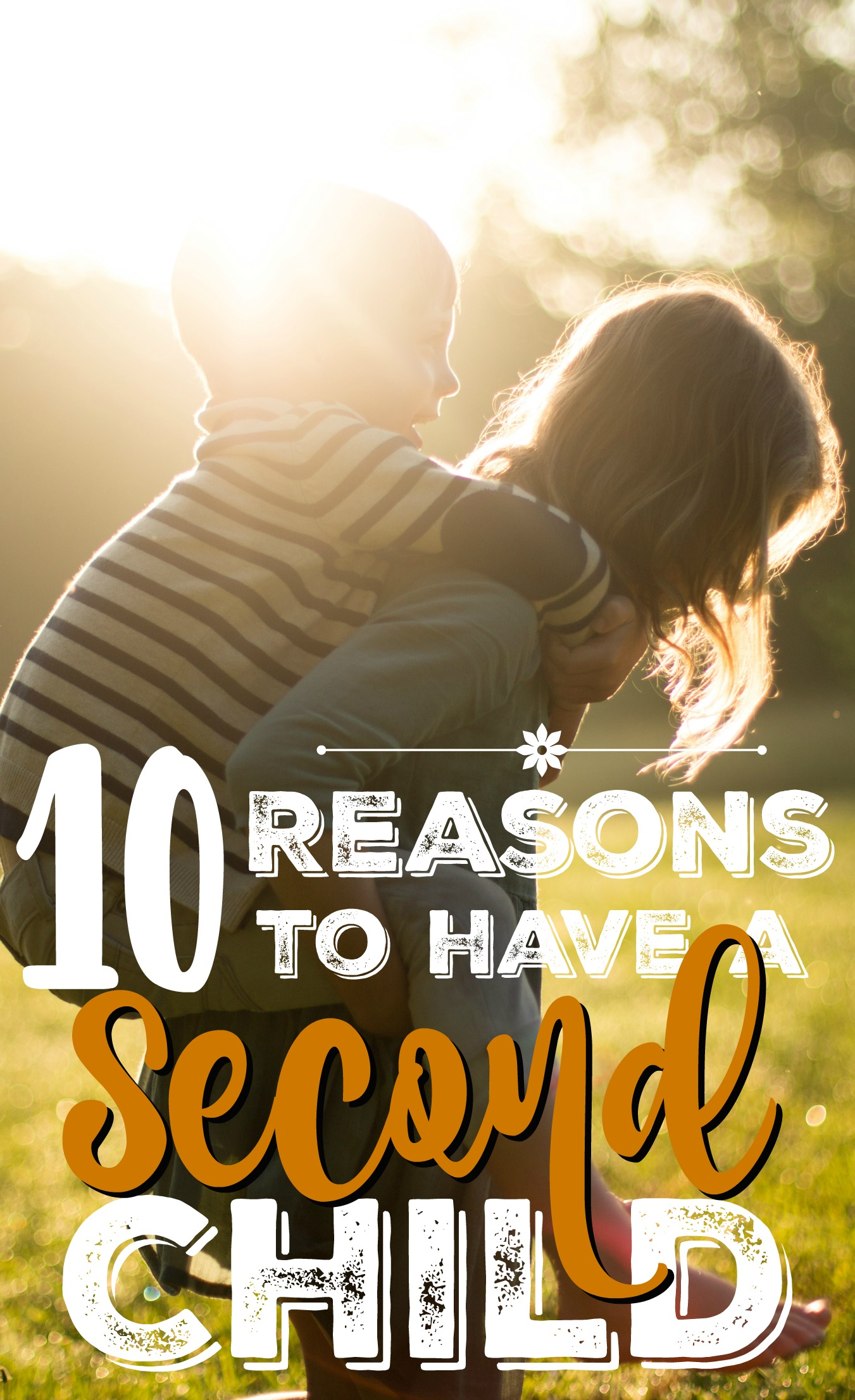 10 Reasons to Have a Second Child - MBA sahm