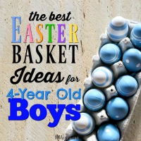 The Best Easter Basket Ideas for 4-Year Old Boys