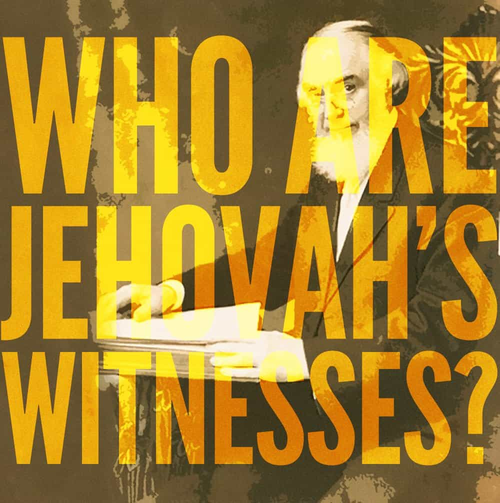 Who are Jehovahs Witnesses