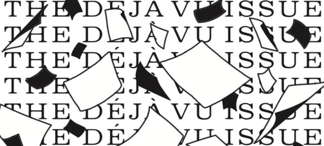 The Déjà Vu Issue is Here!
