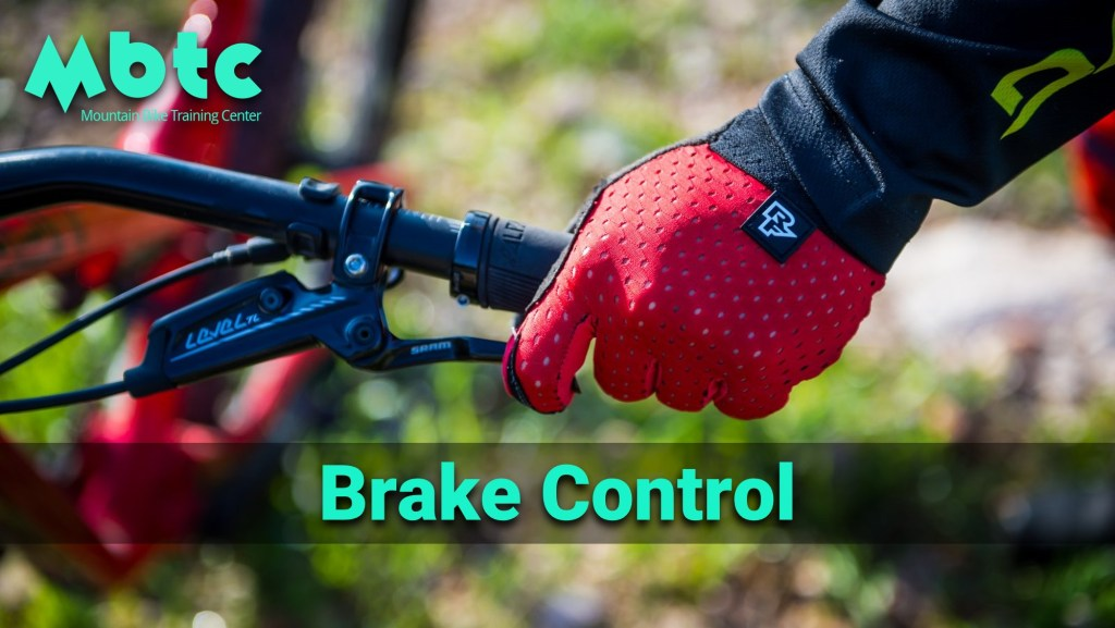 Brake Control- mountain bike techniques