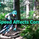 How speed affects cornering