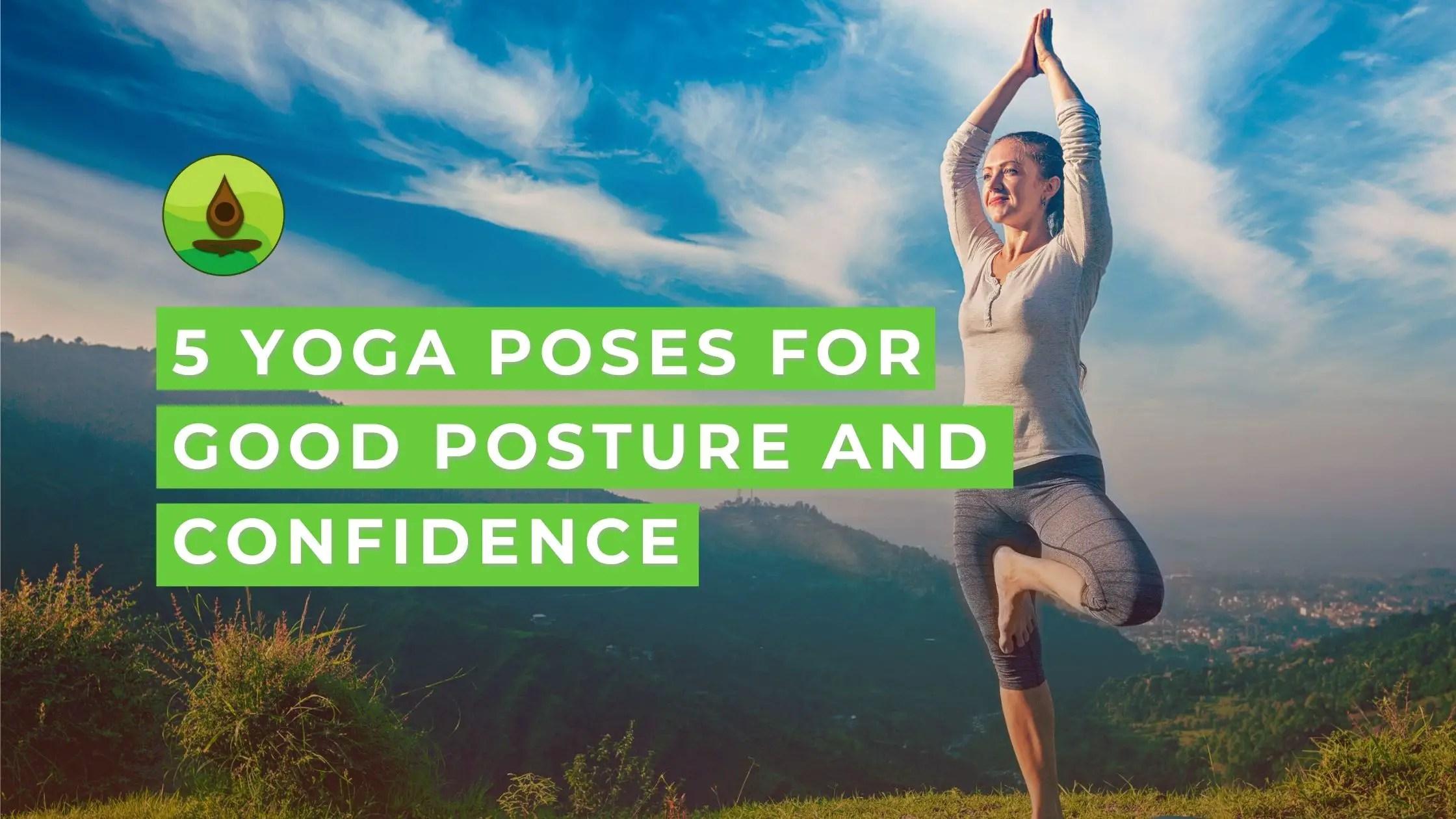 Yoga Poses Good Posture Confidence