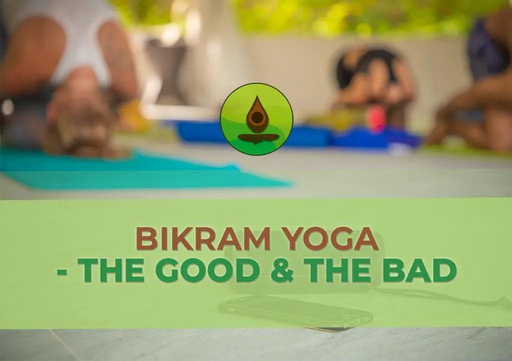 bikram yoga benefits and drawbacks