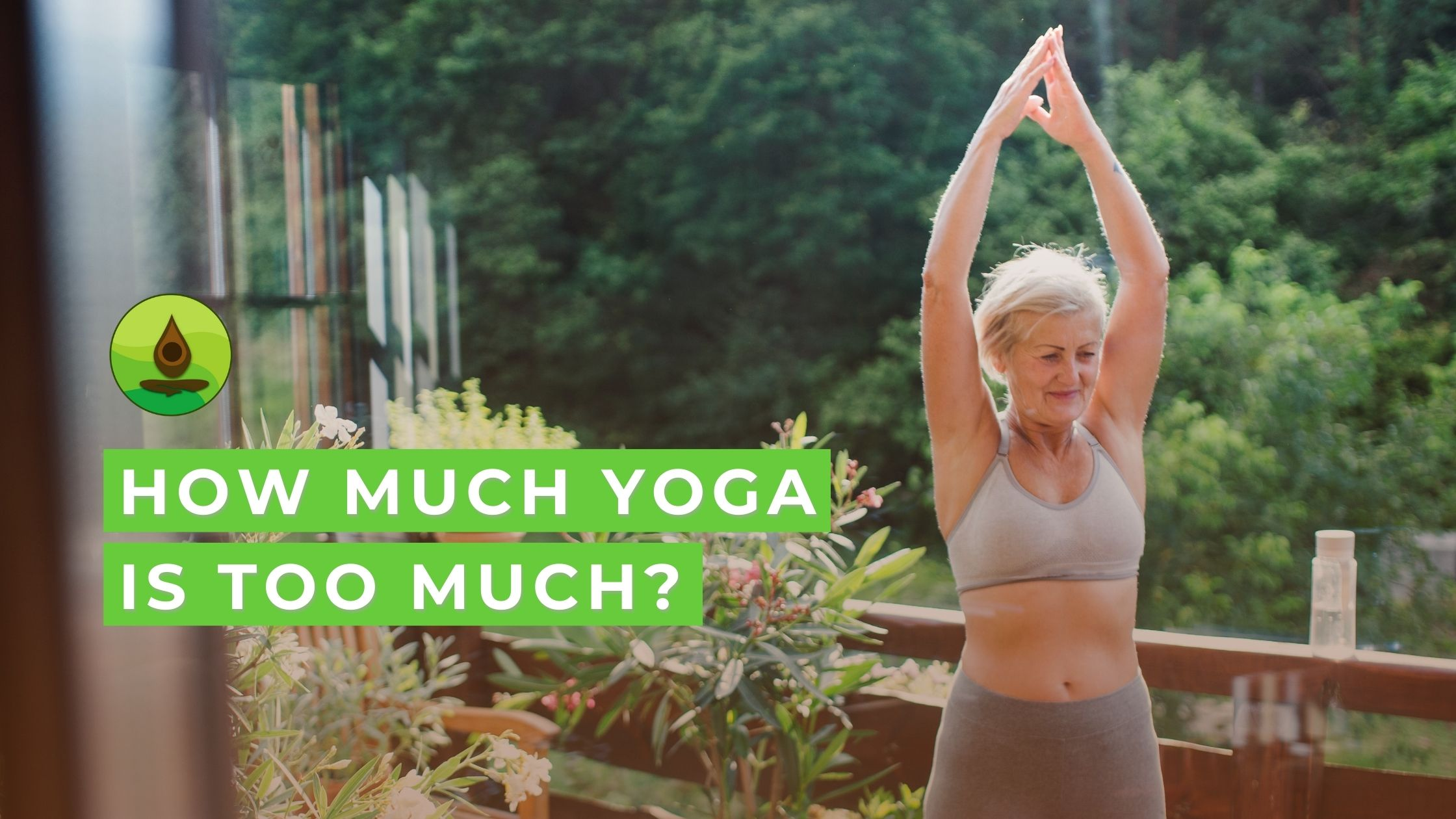 how much yoga is too much women 50 plus
