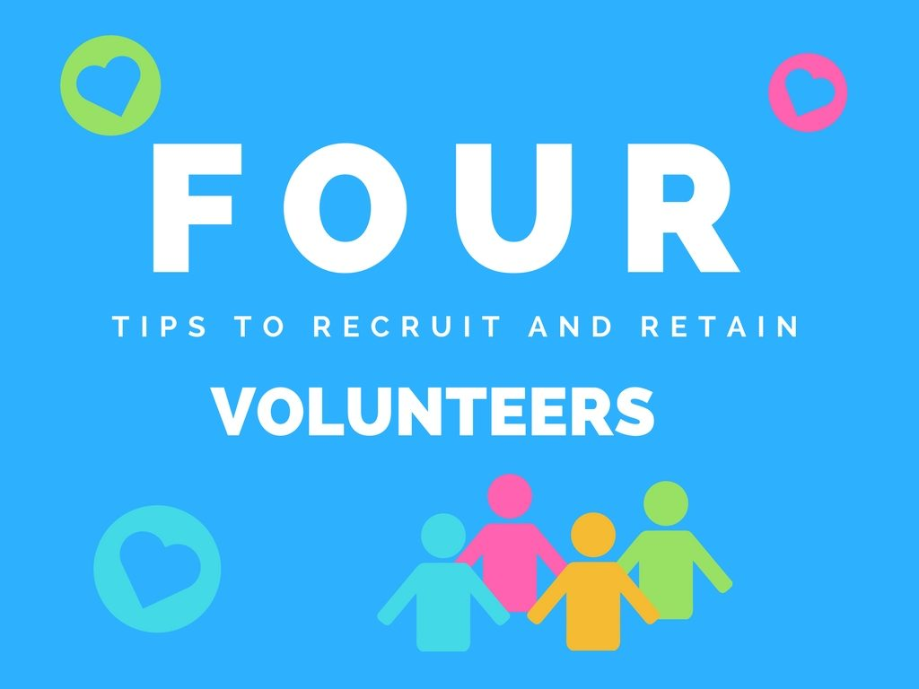 Four tips to recruit and retain volunteers
