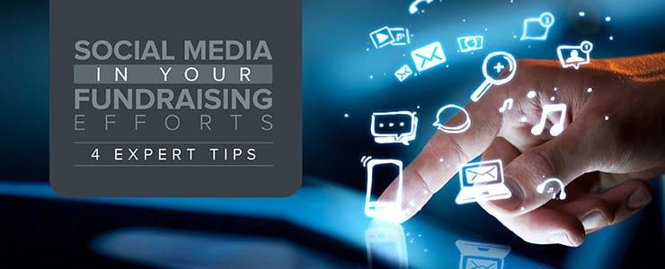 Social media in your fundraising efforts - 4 expert tips