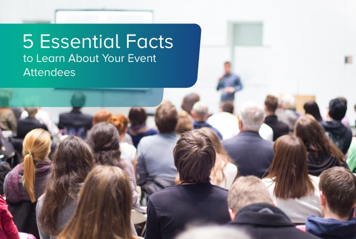 5 essential facts to learn about your event attendees