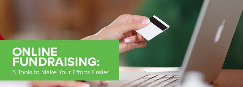 Online fundraising: 5 tools to make your efforts easier