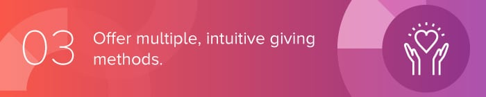 Offer multiple, intuitive giving methods