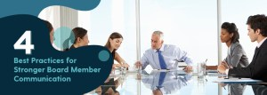 4 Best Practices for Stronger Board Member Communication