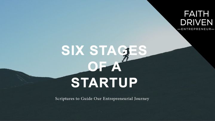 Scripture for Six Stages of a Start Up