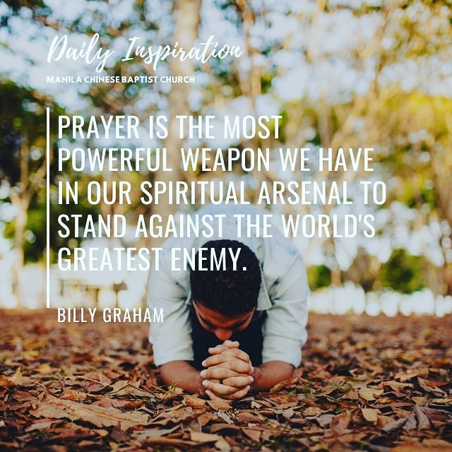 Prayer is the most powerful weapon we have in our spiritual arsenal to stand aga…