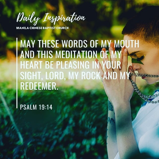 May these words of my mouth and this meditation of my heart be pleasing in your …