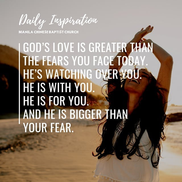 God's love is greater than the fears you face today. He's watching over you. He …